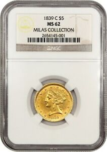 Click now to see the BUY IT NOW Price! 1839 C $5 NGC MS62 EX: MILAS COLLECTION    UNCIRCULATED CHARLOTTE GOLD