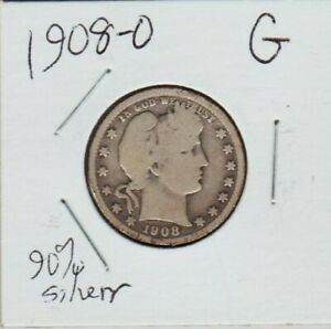 1908 O BARBER QUARTER DOLLAR 90  SILVER COIN NATURAL LOOK G FULL RIM S