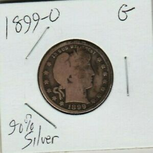 1899 O BARBER QUARTER DOLLAR 90  SILVER COIN NATURAL LOOK G FULL RIM OBV CLOSE R