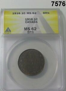 1916 CANADA ONE CENT ANACS CERTIFIED MS62 BRN  7576
