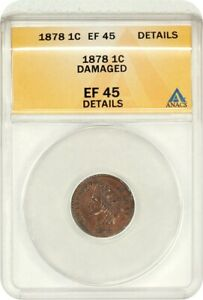 1878 1C ANACS XF DETAILS  DAMAGED    INDIAN CENT