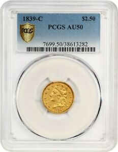 1839 C $2 1/2 PCGS AU50    EARLY CHARLOTTE GOLD   2.50 EARLY GOLD COIN