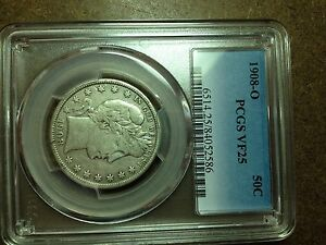 1908 O  PCGS  VF 25   BARBER HALF DOLLAR   FULL LIBERTY COIN