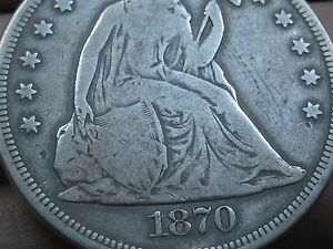 1870 SEATED LIBERTY SILVER DOLLAR  VG DETAILS  DATE