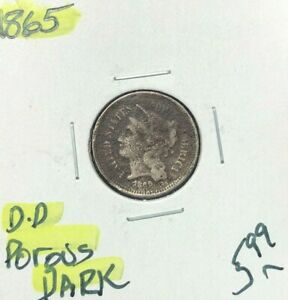 1865 THREE CENT NICKEL   POROUS & DARK  NICE COIN  REF D/D