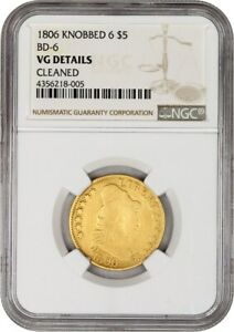 1806 $5 NGC VG DETAILS  CLEANED KNOBBED 6 BD 6  GREAT TYPE COIN