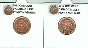 2012 TWO SMALL CENTS CANADA'S LAST CENTS MAGNETIC AND NON MAGNETIC FROM ROLLS