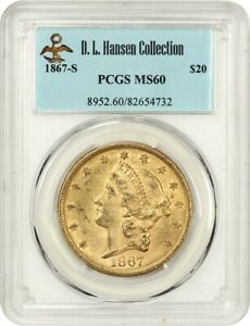 1867 S $20 PCGS MS60 EX: D.L. HANSEN   LIBERTY DOUBLE EAGLE   GOLD COIN