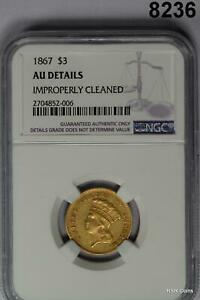 1867 $3 GOLD INDIAN 2 600 MINTAGE   NGC CERTIFIED AU DETAILS CLEANED 8236