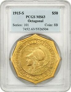 Click now to see the BUY IT NOW Price! 1915 S PANAMA PACIFIC OCTAGONAL $50 PCGS MS63   POPULAR $50 COMMEM