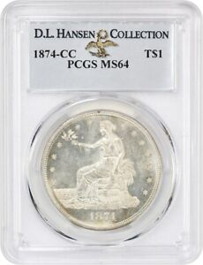 1874 CC TRADE$ PCGS MS64 EX: D.L. HANSEN COLLECTION    DATE    DATE