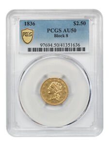 1836 $2 1/2 PCGS AU50  BLOCK 8  GREAT TYPE COIN   2.50 EARLY GOLD COIN