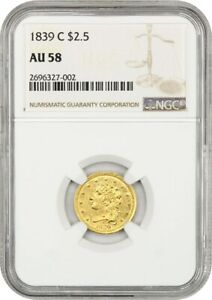 1839 C $2 1/2 NGC AU58   UNDERRATED CHARLOTTE ISSUE   2.50 EARLY GOLD COIN