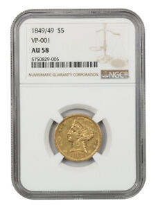 1849/49 $5 NGC AU58  VP 001   NO MOTTO REPUNCHED DATE