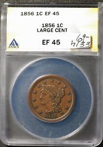 1856 LARGE CENT.  IN ANACS HOLDER.    EF 45.  H133