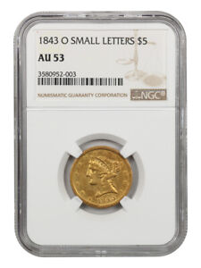 1843 O $5 NGC AU53  SMALL LETTERS  LOW MINTAGE ISSUE   LOW MINTAGE ISSUE