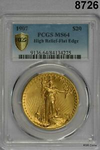 1907 GOLD $20 ST. GAUDENS PCGS CERTIFIED MS 64 HIGH RELIEF FLAT EDGE  8726