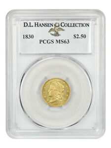 1830 $2 1/2 PCGS MS63 EX: D.L. HANSEN    EARLY GOLD   2.50 EARLY GOLD COIN