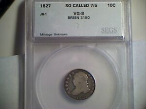 1827 CAPPED BUST DIME SO CALLED 7/5 BREEN 3180
