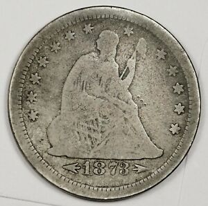 1873 S LIBERTY SEATED QUARTER.  NATURAL UNCLEANED.  VG.  165391