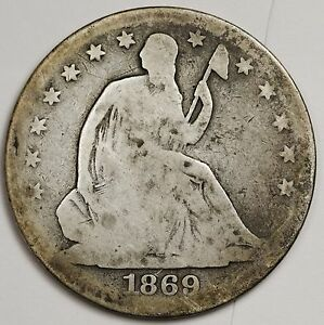 1869 S SEATED LIBERTY HALF.  GOOD.  101837