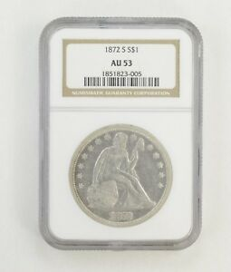 AU53 1872 S SEATED LIBERTY SILVER DOLLAR   NGC GRADED  0414