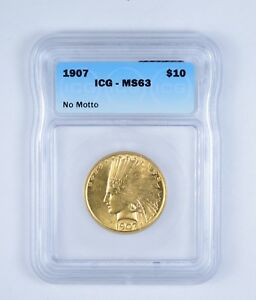 MS63 1907 $10.00 INDIAN HEAD GOLD EAGLE   NO MOTTO   GRADED BY ICG  9656