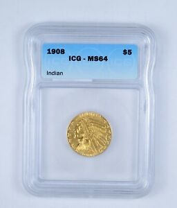 MS64 1908 $5.00 INDIAN HEAD GOLD HALF EAGLE   GRADED BY ICG  9628