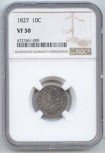 1827 CAPPED BUST DIME NGC VF 30