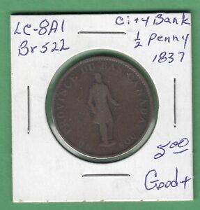 1837 LOWER CANADA CITY BANK 1/2 PENNY TOKEN   LC 8A1   GOOD/VG