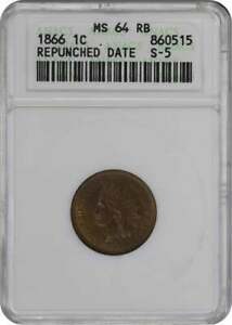 1866 INDIAN CENT MS64 RB ANACS REPUNCHED DATE S 5