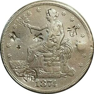 1874 S SILVER TRADE DOLLAR VF TO XF DETAILS CHOP MARKS CLEANED AND POLISHED