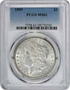 1899 MORGAN SILVER DOLLAR GRADED MINT STATE 61 BY PCGS
