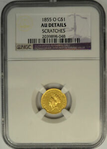 1855 O $1 GOLD INDIAN PRINCESS HEAD NGC AU DETAILS. NEW ORLEANS MINT