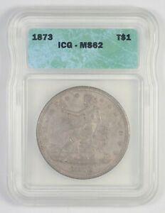 MS62 1873 SEATED LIBERTY SILVER TRADE DOLLAR   GRADED ICG  7755