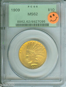 1909 1909 P $10 GOLD INDIAN EAGLE PCGS MS62 PREMIUM QUALITY PQ OGH GREEN HOLDER