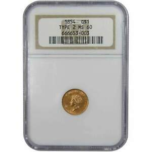 1854 TYPE 2 INDIAN PRINCESS HEAD GOLD DOLLAR MS 60 NGC $1 US COIN COLLECTIBLE