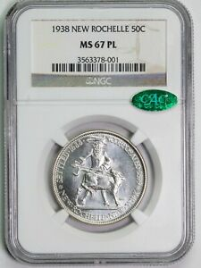 1938 NGC MS67 PL CAC NEW ROCHELLE SILVER COMMEMORATIVE HALF DOLLAR ITEMP13262