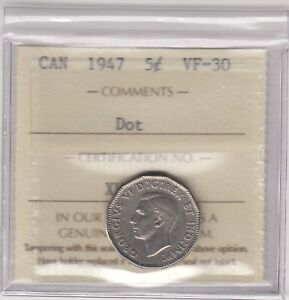 1947 CANADA 5 CENTS COIN   DOT   ICCS GRADED VF 30