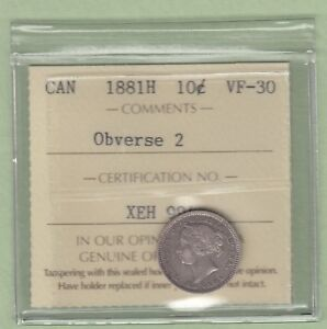 1881 H CANADIAN 10 CENTS SILVER COIN   OBVERSE 2   ICCS GRADED VF 30