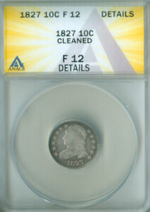 1827 CAPPED BUST DIME ANACS F 12 DETAILS FREE S/H  2126678