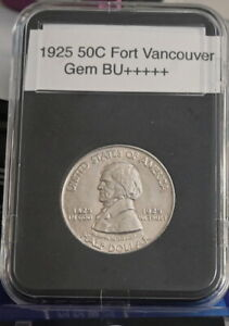 1925 50C FORT VANCOUVER GEM BU       IN ANY GRADE SPECTACULAR IN THIS ONE