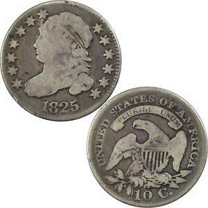 1825 CAPPED BUST DIME G GOOD 89.24  SILVER 10C US TYPE COIN COLLECTIBLE