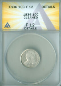 1836 CAPPED BUST DIME ANACS F 12 DETAILS FREE S/H  2127235