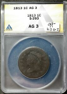1813 LARGE CENT.  IN ANACS HOLDER.  S 293  AG 3.  H262