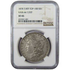 Click now to see the BUY IT NOW Price! 1878 7/8TF TOP 100 VAM 44 7/5TF MORGAN DOLLAR XF 45 NGC TRIPLE BLOSSOM $1 COIN