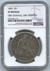 1845 SEATED LIBERTY $1 NGC VF DETAILS OBVERSE DAMAGE OBVERSE SCRATCH
