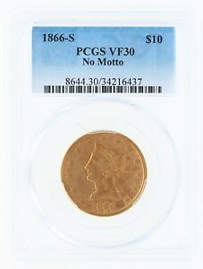 Click now to see the BUY IT NOW Price! 1866 S NO MOTTO PCGS VF30 $10 LIBERTY HEAD GOLD EAGLE