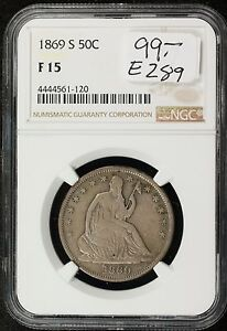 1869 S SEATED LIBERTY HALF.  IN NGC HOLDER  F 15.   E289