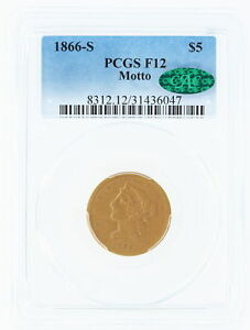 Click now to see the BUY IT NOW Price! 1866 S MOTTO PCGS F12 $5 CAC LIBERTY HEAD HALF EAGLE